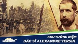 Khu tưởng niệm bác sĩ Alexandre Yersin Nha Trang Khánh Hòa