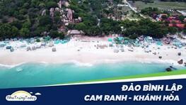 Đảo Bình Lập Cam Ranh - TOP Tứ Bình Đẹp Nhất Nha Trang