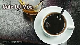 Cafe DJ Mộc Nha Trang