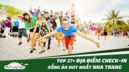 TOP 27+ Địa Điểm Check In Sống Ảo Đẹp - Hot Nhất Nha Trang