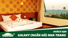 Khách sạn Galaxy (Ngân Hà) Nha Trang
