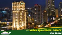 Khách Sạn Merperle Beach Nha Trang - Hòn Tằm Hotel