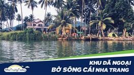 Khám Phá Khu Dã Ngoại Sinh Thái Bờ sông Cái Nha Trang