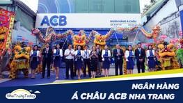 Ngân Hàng Của Mọi Nhà TM-CP Á CHÂU ACB Nha Trang