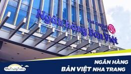 Ngân Hàng TMCP Bản Việt - Viet Capital Bank Nha Trang Khánh Hòa