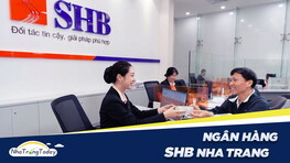 Ngân Hàng TM - CP Sài Gòn - Hà Nội SHB Nha Trang Khánh Hòa