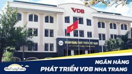 Ngân Hàng Phát Triển Việt Nam VDB Chi Nhánh Nha Trang Khánh Hoà