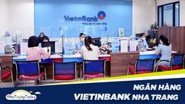 Ngân Hàng TMCP Công Thương Việt Nam - Vietinbank Chi Nhánh Nha Trang