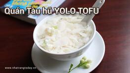 Quán tàu hũ YOLO TOFU Nha Trang