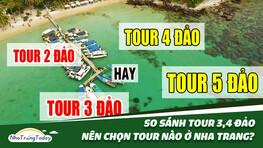 So Sánh Tour 3-4 Đảo Nha Trang [Bí Kíp Chọn Tour Trong 5 Phút]