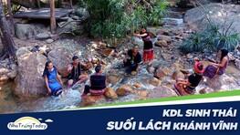 Suối Lách Khánh Vĩnh - Khu Du Lịch Sinh Thái Độc Đáo Nha Trang