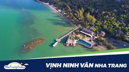 Vịnh Ninh Vân Nha Trang - Bán Đảo Xinh Đẹp Quyến Rũ Nhất
