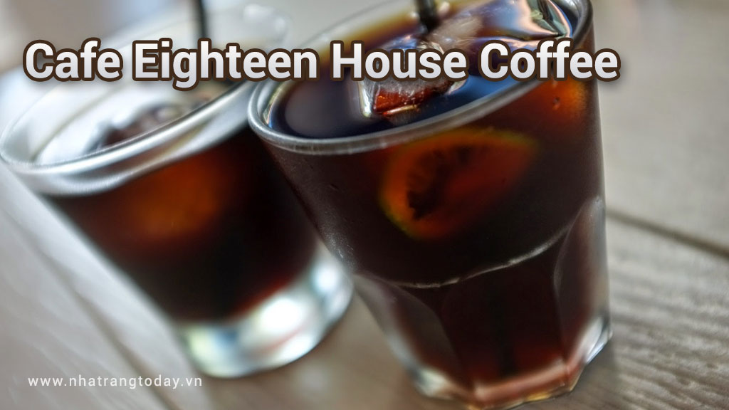 Cafe Eighteen (Eighteen House Coffee) Nha Trang