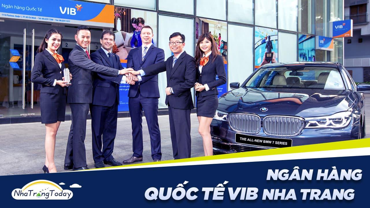 Ngân Hàng TM - CP Quốc Tế Việt Nam - VIB Bank Chi Nhánh Nha Trang