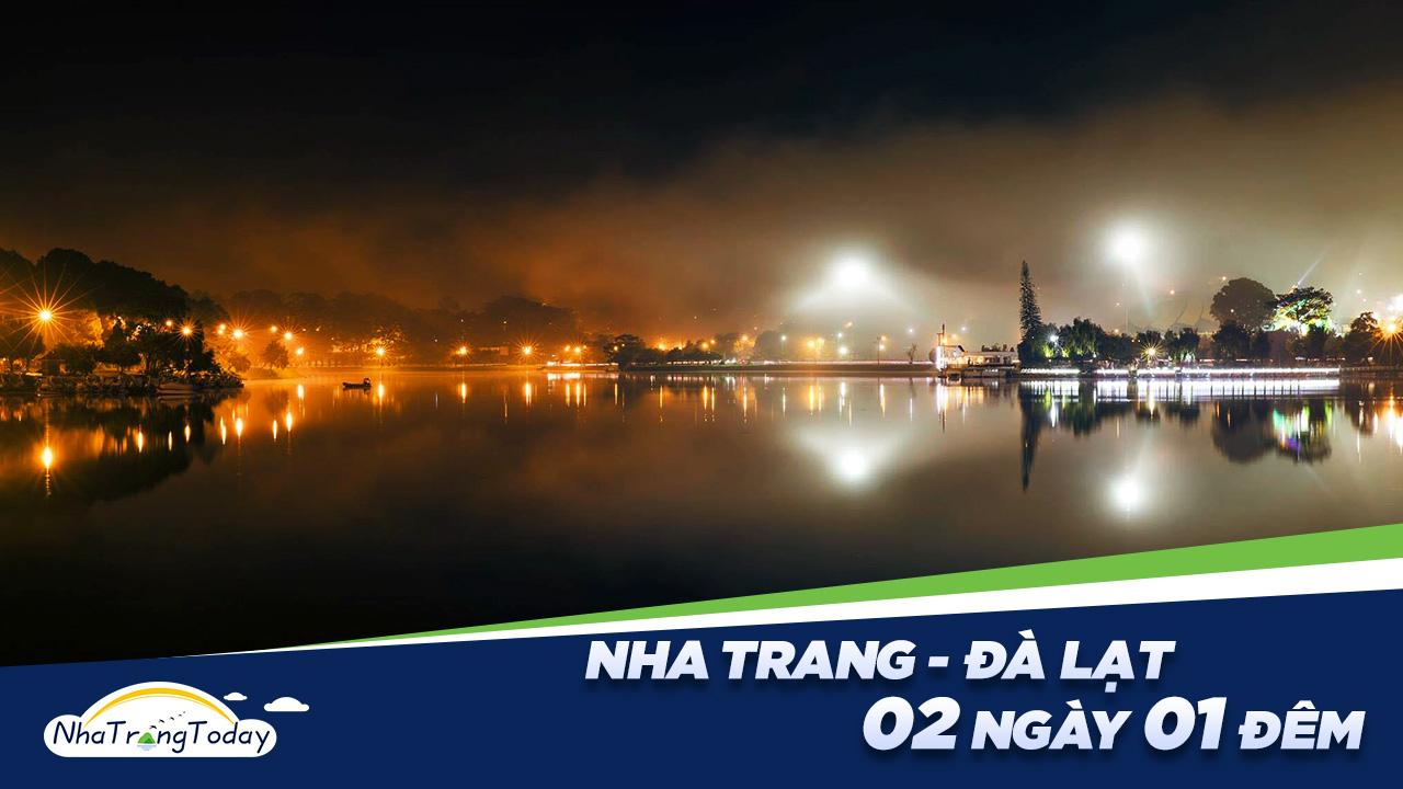 Tour Nha Trang - Đà Lạt 2 Ngày 1 Đêm Trọn Gói - Chất Lượng Cao