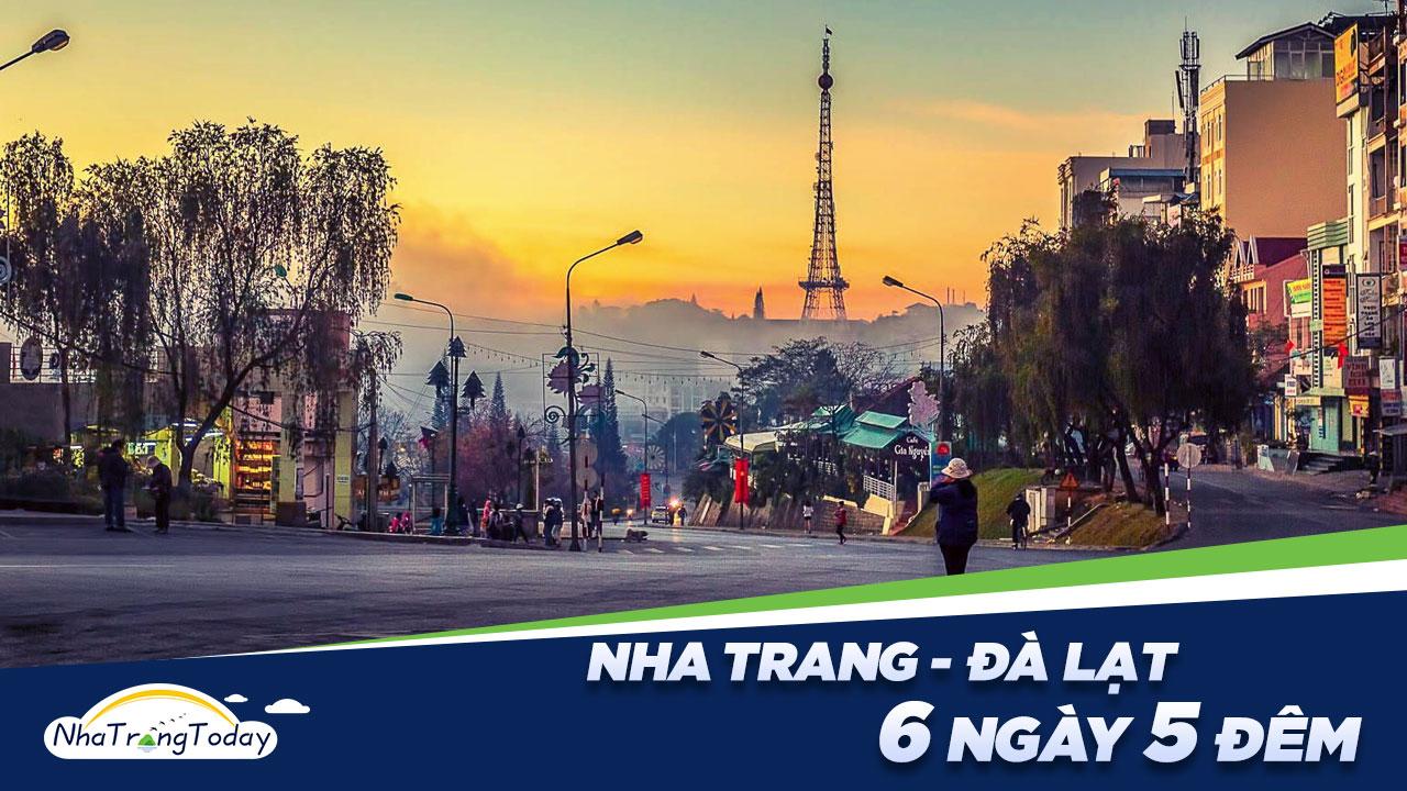 Tour Du Lịch Nha Trang - Đà Lạt 6 Ngày 5 Đêm Trọn Gói